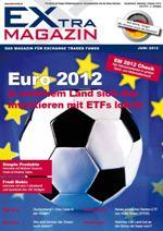 EXtra-Magazin - Juni 2012 - Euro 2012 - in welchem Land investieren?