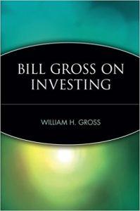 William H. Gross: Bill Gross on Investing