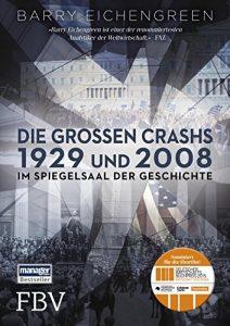 Barry Eichengreen: Die großen Crashs 1929 und 2008 (Marc Faber)