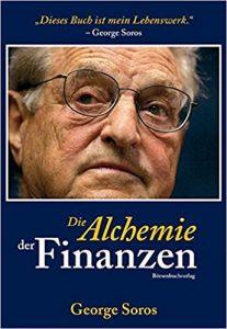 George Soros: Die Alchemie der Finanzen