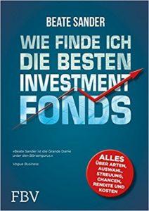Beate Sander: Wie finde ich die besten Investmentfonds? (Édouard Carmignac)