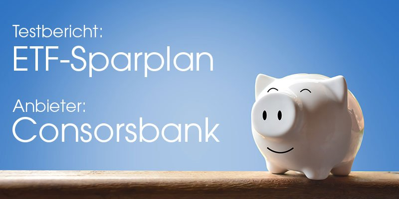 Consorsbank ETF-Sparplan Test