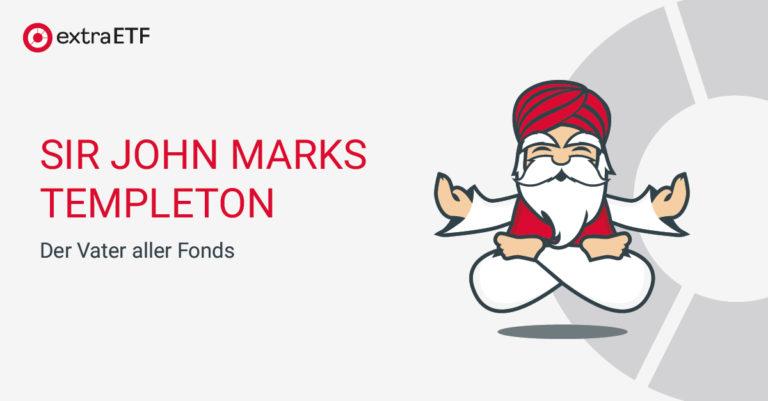 Sir John Marks Templeton – Der Vater aller Fonds