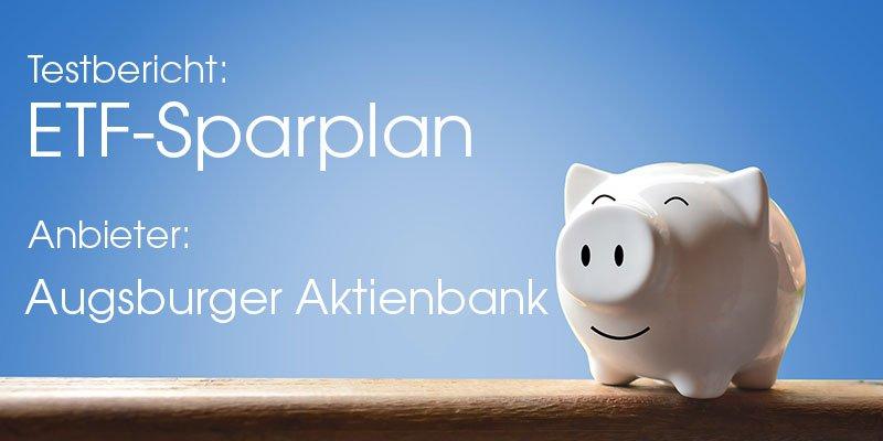 Augsburger Aktienbank ETF-Sparplan Test