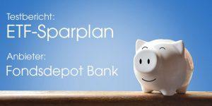 Fondsdepot Bank ETF-Sparplan Test