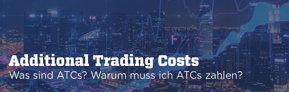 ATC-Kosten – Additional Trading Costs