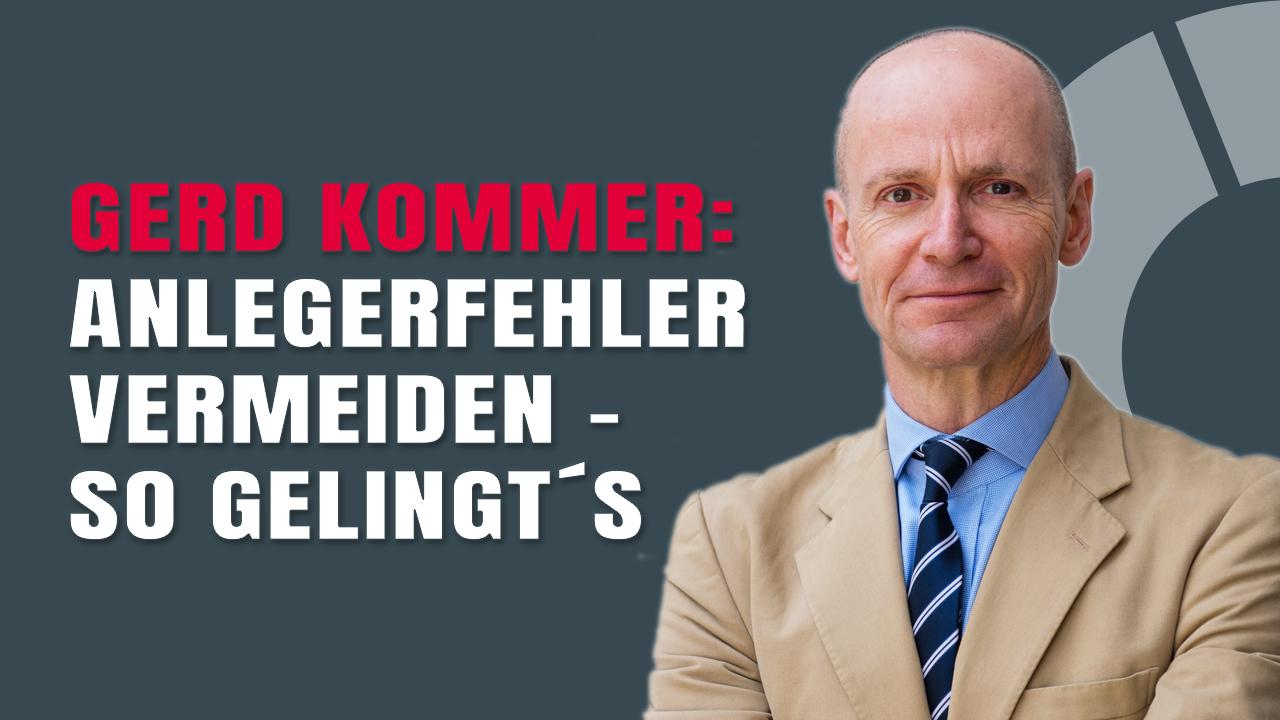 Gerd Kommer mit Einschätzungen zur Vermeidung von Anlagefehlern