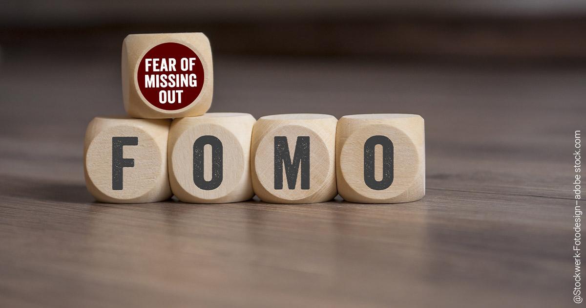 Hüten Sie sich vor FOMO bei Ihren Investmententscheidungen.