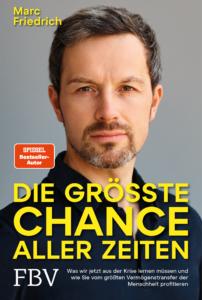 Marc Friedrich: Die größte Chance aller Zeiten.